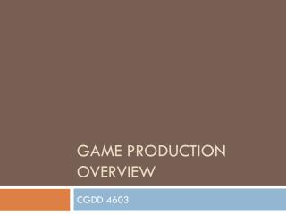 Game Production Overview