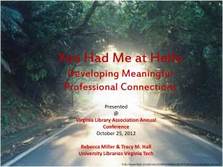 You  H ad  Me at  Hello Developing Meaningful Professional Connections
