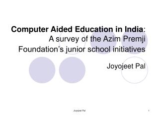 Computer Aided Education in India : A survey of the Azim Premji Foundation's junior school initiatives