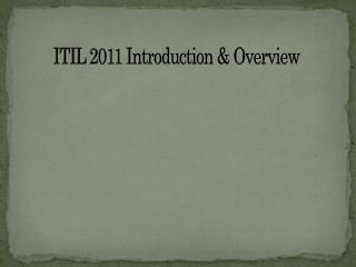 ITIL 2011 Introduction & Overview