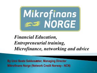 Financial Education,  Entrepreneurial training , Microfinance,  networking  and  advice
