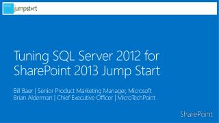 Tuning SQL Server 2012 for  SharePoint 2013 Jump Start