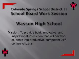 Colorado Springs School District 11 School Board Work Session Wasson High School