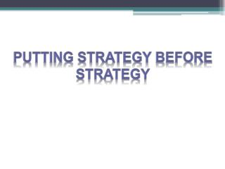Putting strategy before  strategy