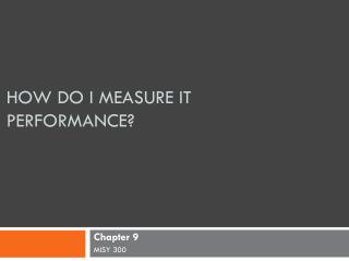 How do I measure IT Performance?