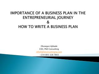 IMPORTANCE OF A BUSINESS PLAN IN THE ENTREPRENEURIAL JOURNEY & HOW TO WRITE A BUSINESS PLAN