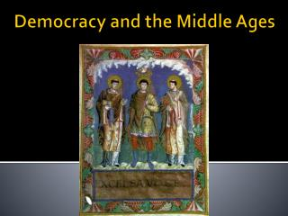 Democracy and the Middle Ages
