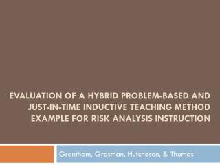 Evaluation of a Hybrid Problem-Based and Just-in-Time Inductive Teaching Method Example for Risk Analysis Instruction