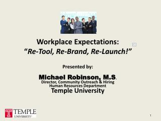 "Workplace Expectations:   "" Re-Tool,  Re-Brand,  Re-Launch!"""