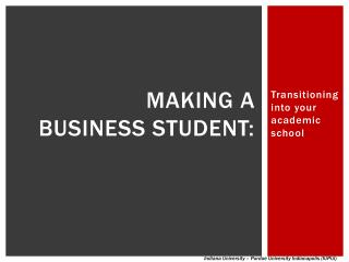 Making a  business student: