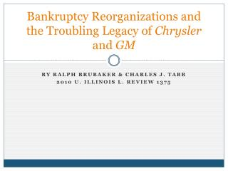 Bankruptcy Reorganizations and the Troubling Legacy of  Chrysler   and  GM
