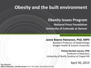 Obesity and the built environment Obesity Issues Program National Press Foundation University of Colorado at Denver