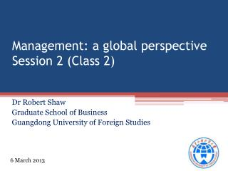 Management: a global perspective Session 2 (Class 2)