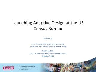 Launching Adaptive Design at the US Census Bureau