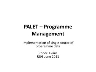 PALET  – Programme Management