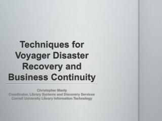 Techniques for Voyager Disaster Recovery and Business Continuity