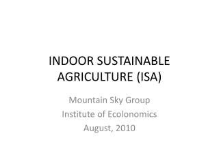 INDOOR SUSTAINABLE  AGRICULTURE (ISA)