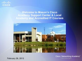 Welcome to Mason's Cisco Academy Support Center & Local Academy and Accredited IT Courses