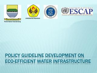 POLICY GUIDELINE DEVELOPMENT ON  ECO-EFFICIENT  WATER INFRASTRUCTURE