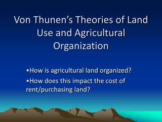 Von Thunen's Theories of Land Use and Agricultural Organization