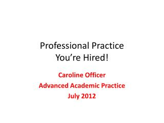 Professional Practice You're Hired!