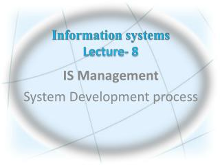 Information systems Lecture -  8