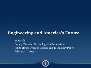 Engineering and America's Future