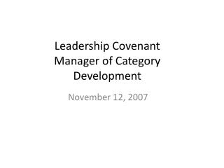Leadership Covenant Manager  of Category Development