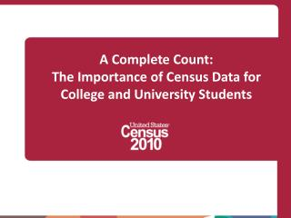 A Complete Count: The Importance of Census Data for College and University Students