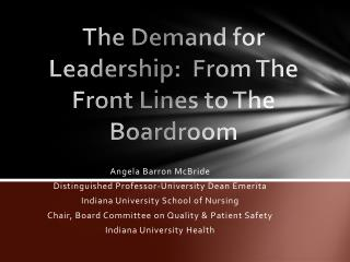The Demand for Leadership:  From The Front Lines to The Boardroom