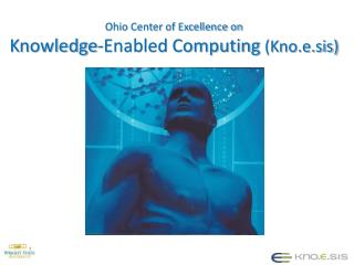 Ohio Center of Excellence on  Knowledge-Enabled Computing  (Kno.e.sis)