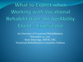 What to Expect when Working with Vocational Rehabilitation: An  AgrAbility Client's Experience