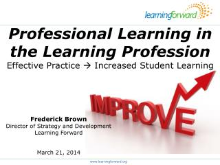 Professional Learning in the Learning Profession Effective Practice    Increased Student Learning