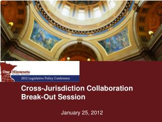 Cross-Jurisdiction Collaboration  Break-Out Session