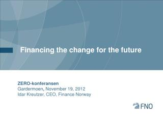 Financing the change  for  the future