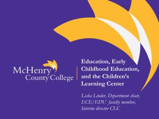 Education, Early Childhood Education, and the Children's Learning Center