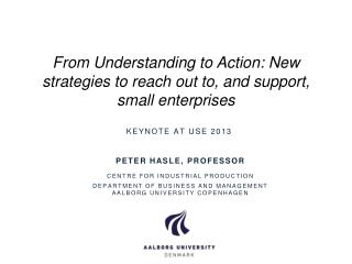 From Understanding to Action: New strategies to reach out to, and support, small enterprises