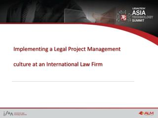 Implementing a Legal Project Management culture at an International Law Firm