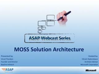 MOSS Solution Architecture