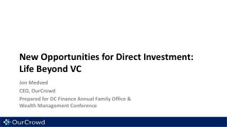 New Opportunities for Direct Investment:  Life  B eyond VC