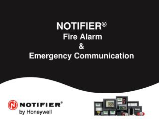 NOTIFIER ®  Fire Alarm & Emergency Communication