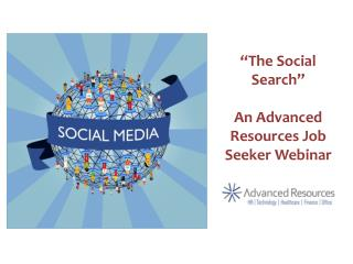 """The Social Search"" An Advanced Resources Job Seeker Webinar"
