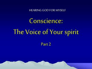 Conscience: The Voice of Your spirit