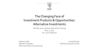 NASAA 2014 Investor Education Training May 2, 2014 St. Louis, Missouri Andrea Seidt					                					    Joseph