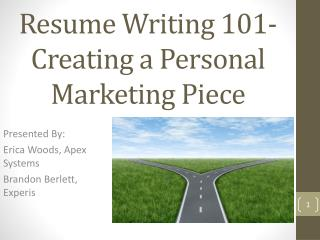 Resume Writing 101- Creating a Personal Marketing Piece