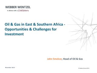 Oil & Gas in East & Southern Africa -  Opportunities & Challenges for Investment