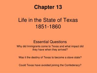 Chapter 13 Life in the State of Texas 1851-1860