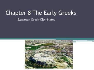 Chapter 8 The Early Greeks
