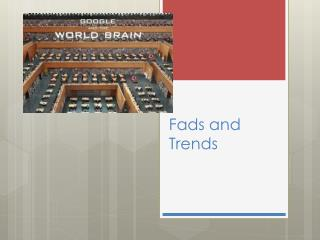 Fads and Trends