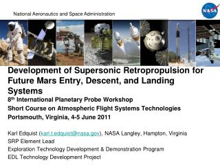 Development of Supersonic  Retropropulsion  for Future Mars Entry, Descent, and Landing Systems
